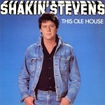 shakin stevens this ole house